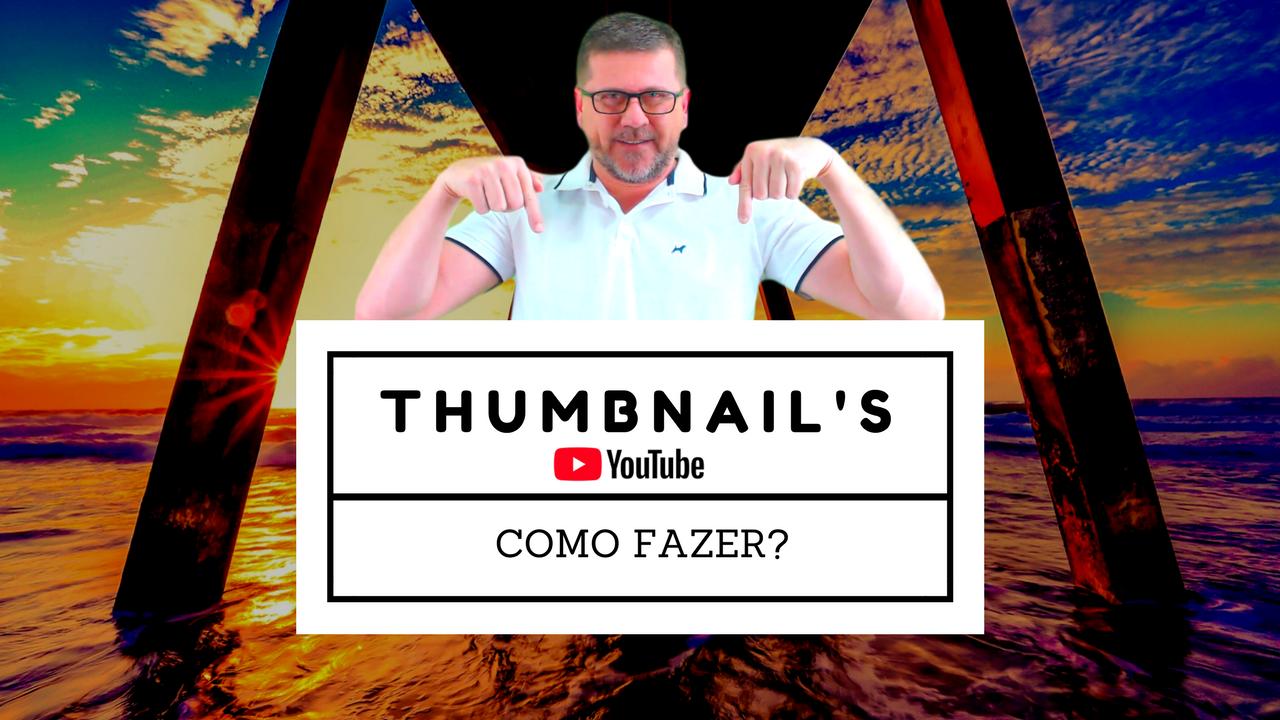 Thumbnails Para YouTube, Como Fazer?